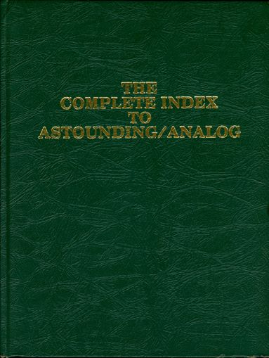 The Complete Index to Astounding Analog by Mike Ashley & Terry Jeeves